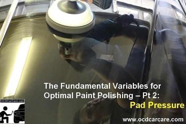 Paint Correction Variables - Detailing Training - Paint Polishing Pt 2 - Pad Pressure - Los Angeles Detailer
